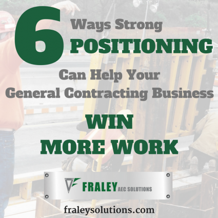 6 Ways Strong Positioning Can Help Your General Contracting Business Win More Work Graphic